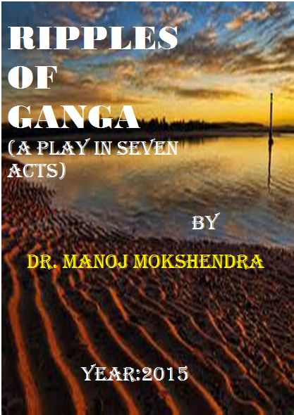 Ripples of GANGA (A Play in SEVEN Acts)