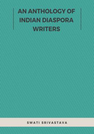 An Anthology of Indian Diaspora Writers