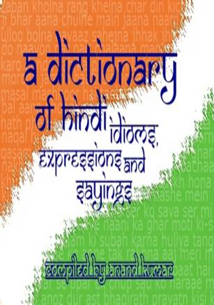 A dictionary of Hindi idioms, expressions and sayings