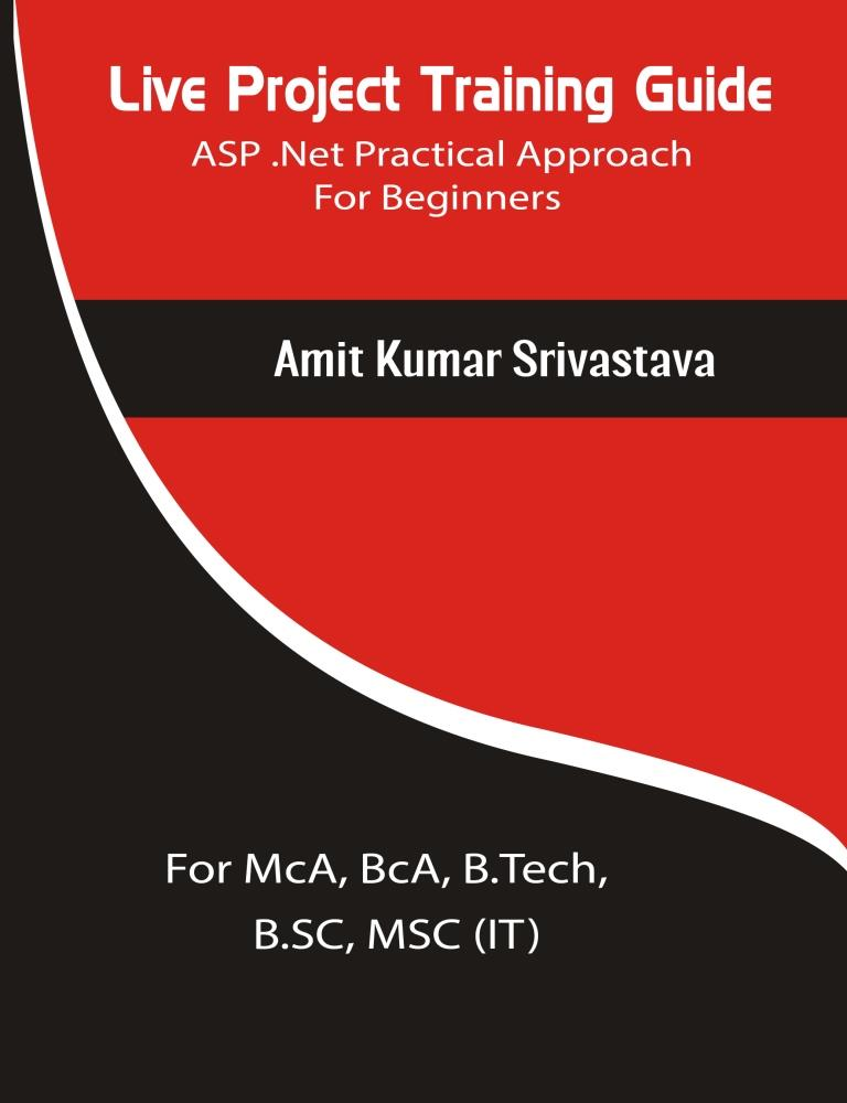 Live Project Training Guide ASP.Net Practical Approach For Beginners