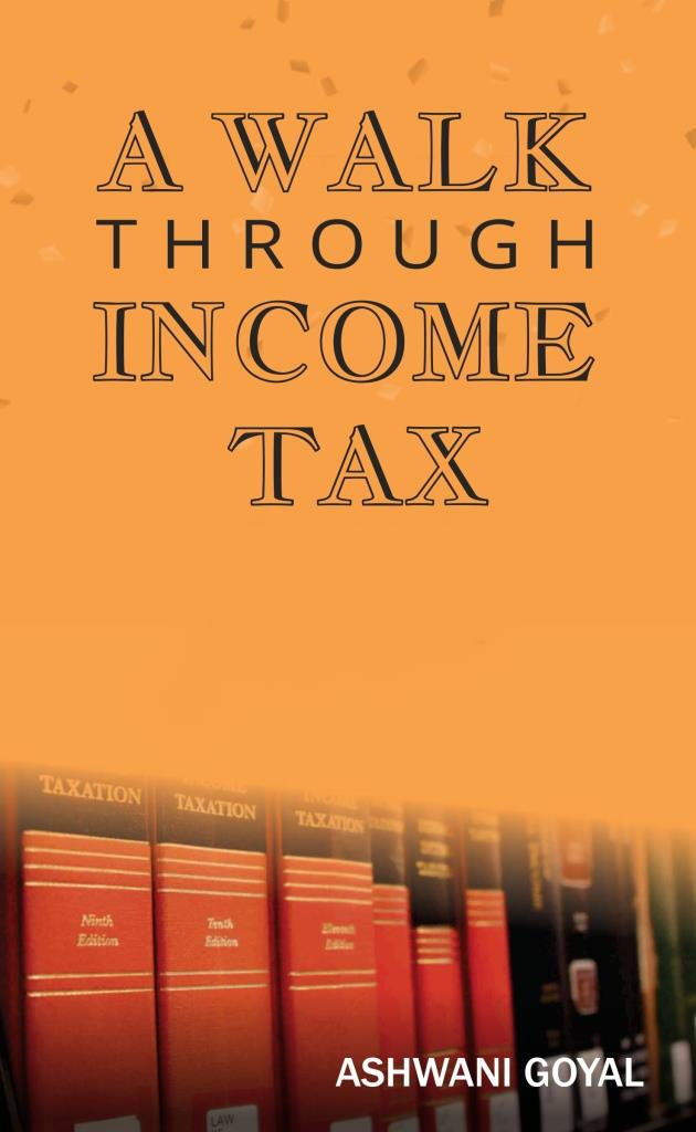A Walk Through Income Tax