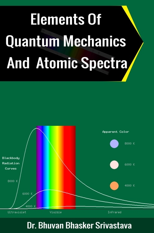 Elements of Quantum Mechanics And Atomic Spectra