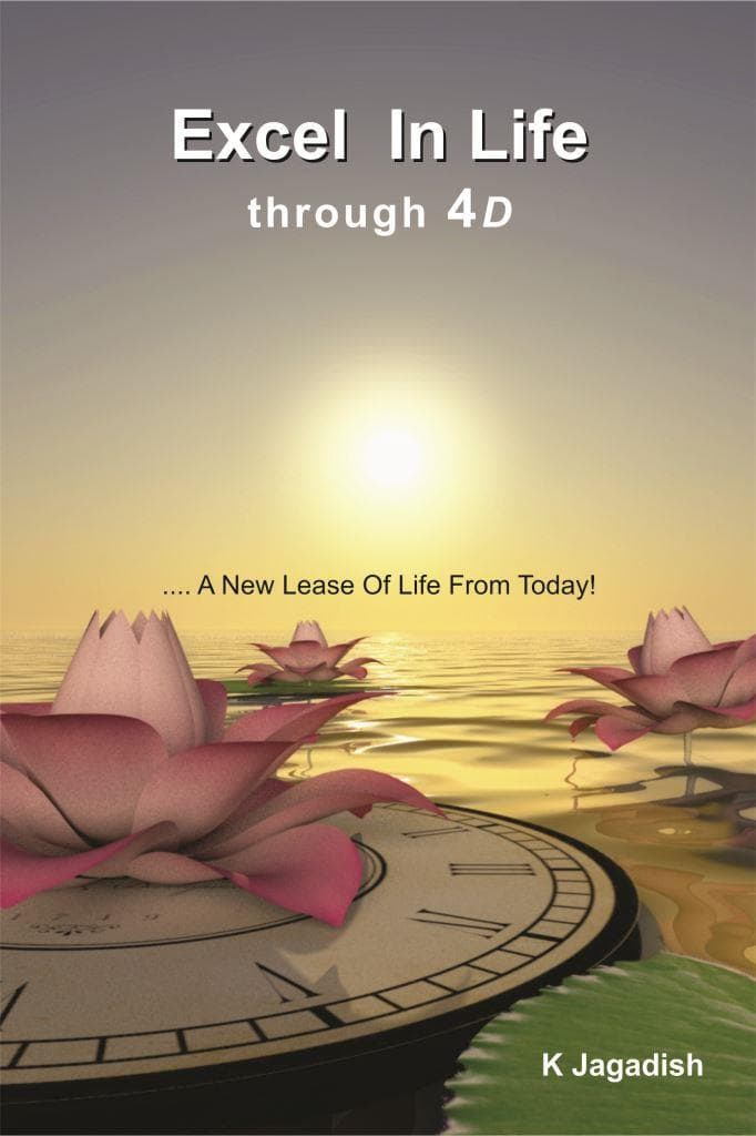 Excel In Life through 4D ….. A New Lease Of Life From Today!