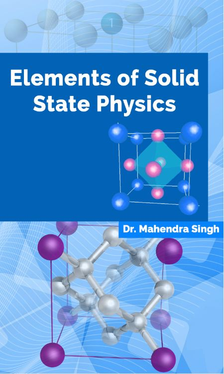 Elements of Solid State Physics